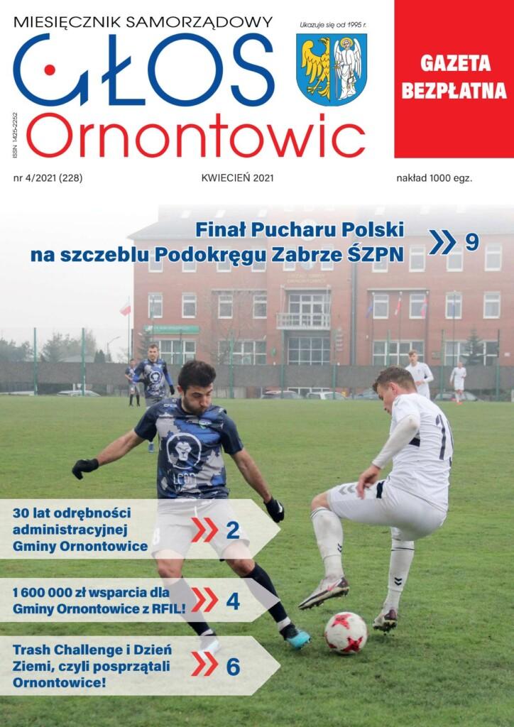 """Okładka kwietniowego numeru """"Głosu Ornontowic""""nr 4/2021 (228)."""