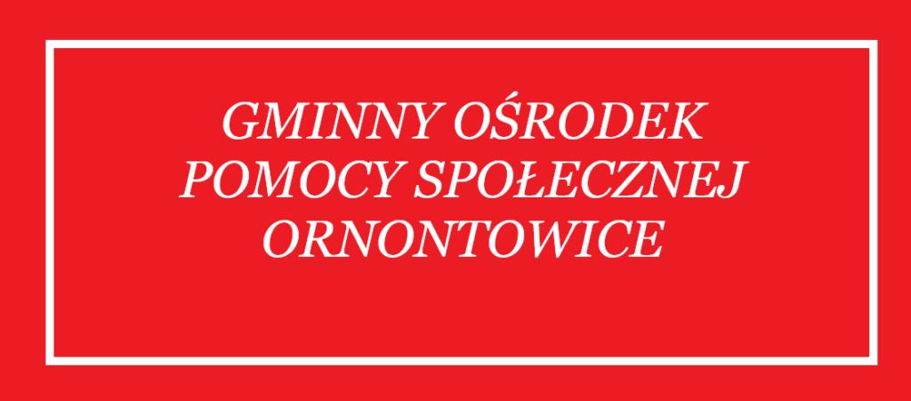 Obrazek z napisem: Gminny Ośrodek Pomocy Społecznej Ornontowice.